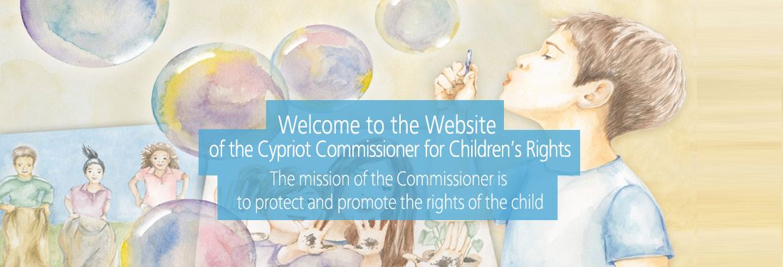 Welcome to the website of the CYpriot Commissioner for Children's Rights